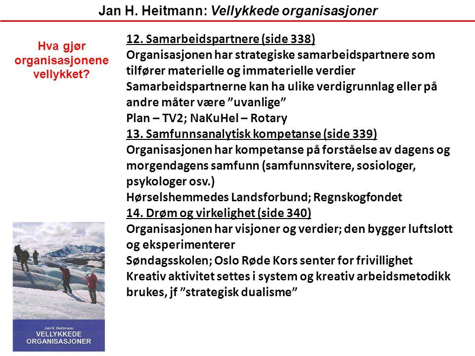 12. Samarbeidspartnere (side 338) Organisasjonen har strategiske samarbeidspartnere som tilfører materielle og immaterielle verdier Samarbeidspartnern