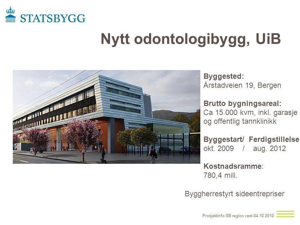 Nytt odontologibygg, UiB Byggested: Årstadveien 19, Bergen Brutto bygningsareal: Ca 15.000 kvm, inkl. garasje og offentlig tannklinikk Byggestart/ Fer