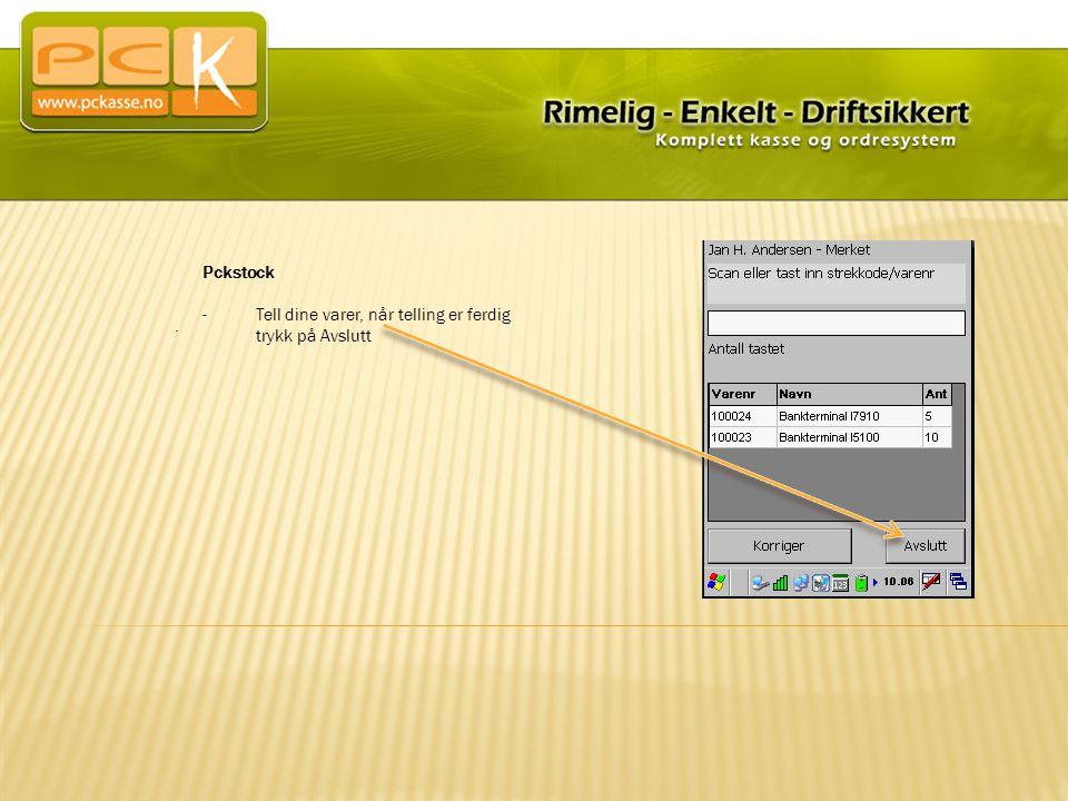 Pckstock -Tell dine varer, når telling er ferdig trykk på Avslutt.