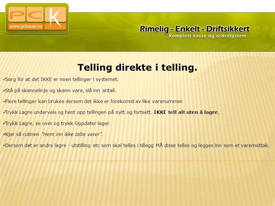 Pckstock -Varene hentes inn fra terminaltelling ved og trykke på hent inn varetall fra håndterminal -Husk og lagre din telling..