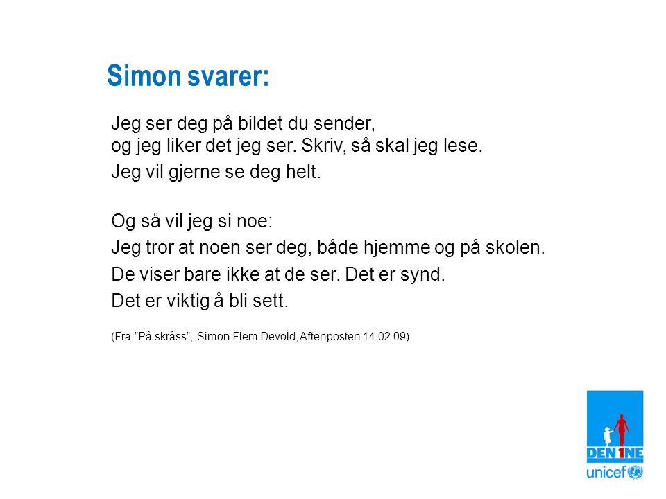 Simon svarer: Jeg ser deg på bildet du sender, og jeg liker det jeg ser. Skriv, så skal jeg lese. Jeg vil gjerne se deg helt. Og så vil jeg si noe: Je