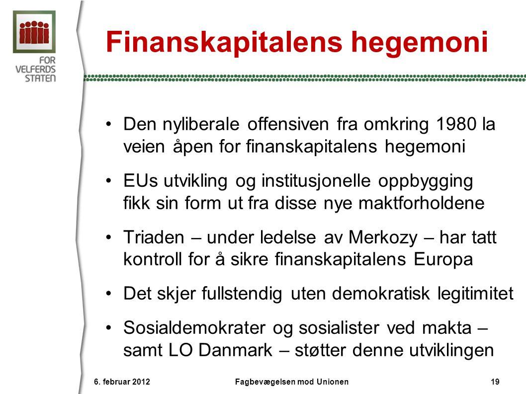 Finanskapitalens hegemoni •Den nyliberale offensiven fra omkring 1980 la veien åpen for finanskapitalens hegemoni •EUs utvikling og institusjonelle op