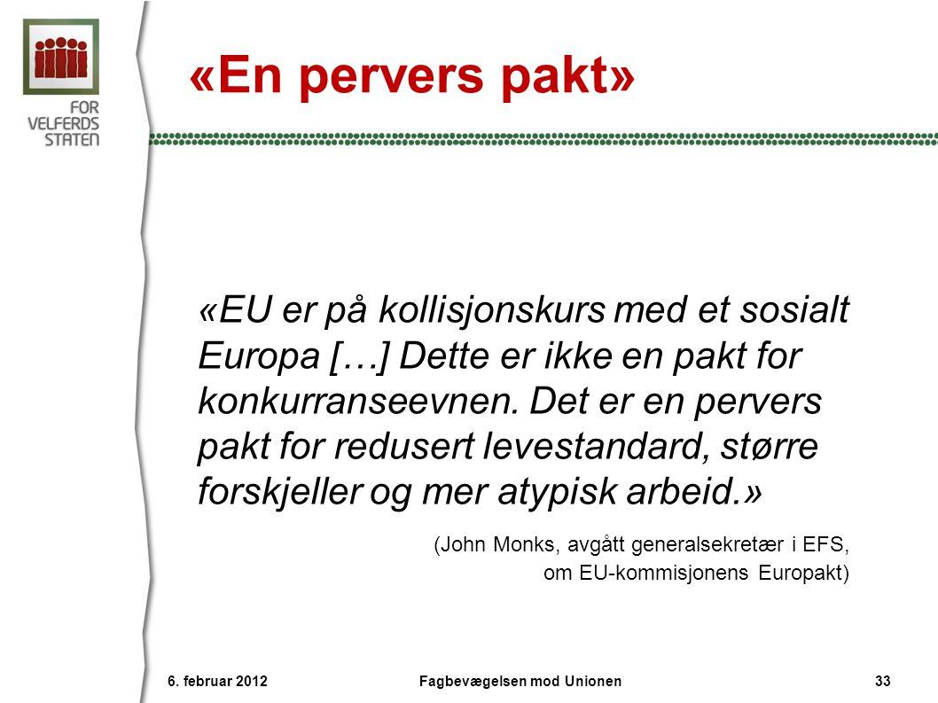 «En pervers pakt» «EU er på kollisjonskurs med et sosialt Europa […] Dette er ikke en pakt for konkurranseevnen. Det er en pervers pakt for redusert l