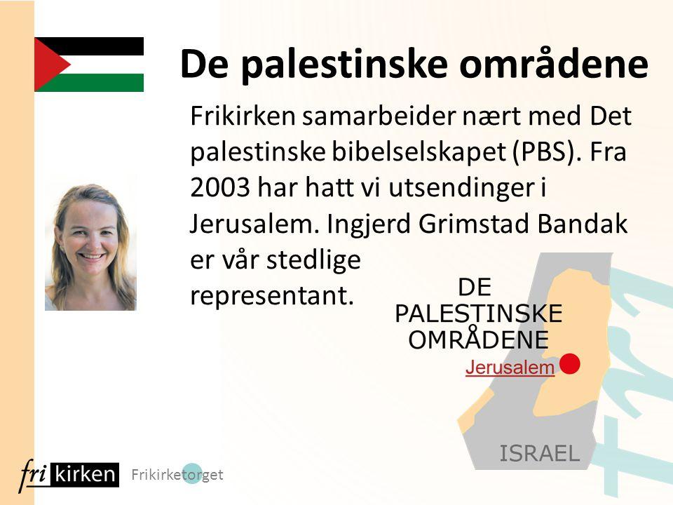 Frikirketorget Frikirken samarbeider nært med Det palestinske bibelselskapet (PBS). Fra 2003 har hatt vi utsendinger i Jerusalem. Ingjerd Grimstad Ban