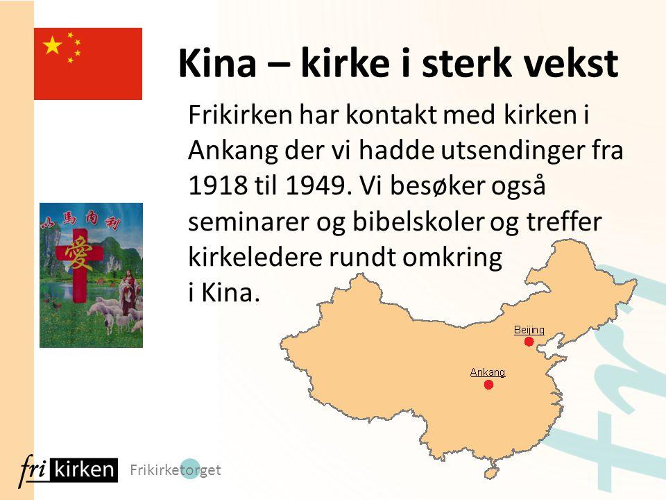 Frikirketorget Frikirken har kontakt med kirken i Ankang der vi hadde utsendinger fra 1918 til 1949. Vi besøker også seminarer og bibelskoler og treff