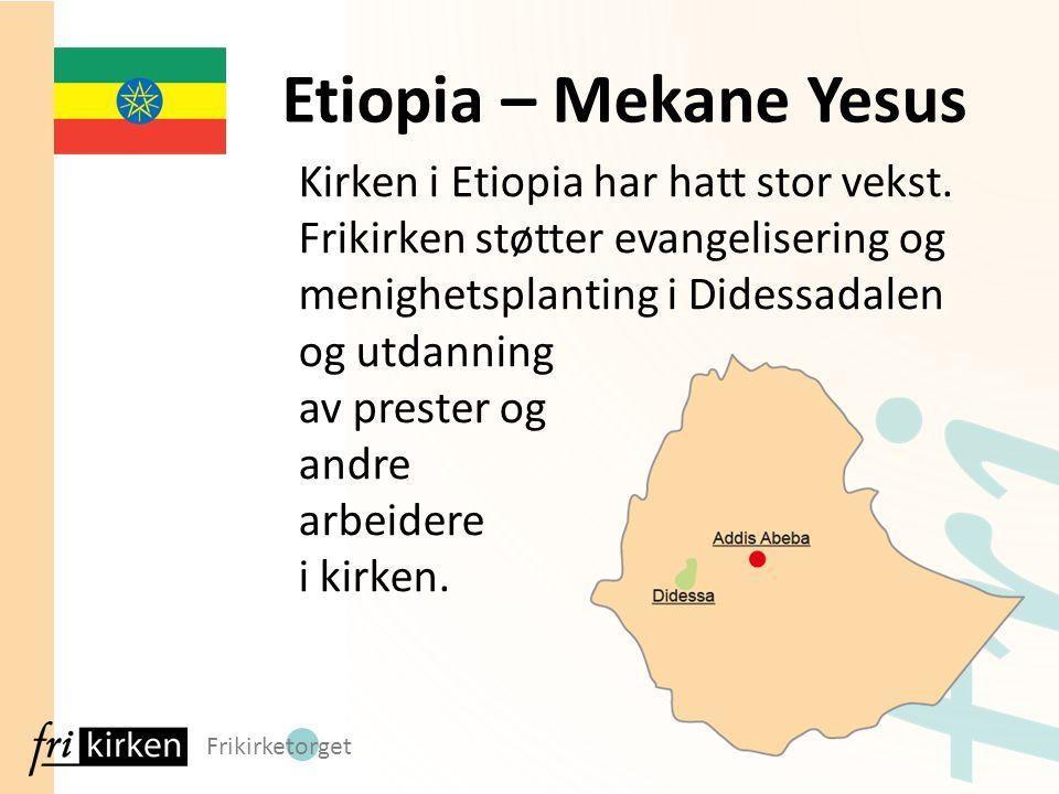 Frikirketorget Etiopia – Mekane Yesus Kirken i Etiopia har hatt stor vekst. Frikirken støtter evangelisering og menighetsplanting i Didessadalen og ut