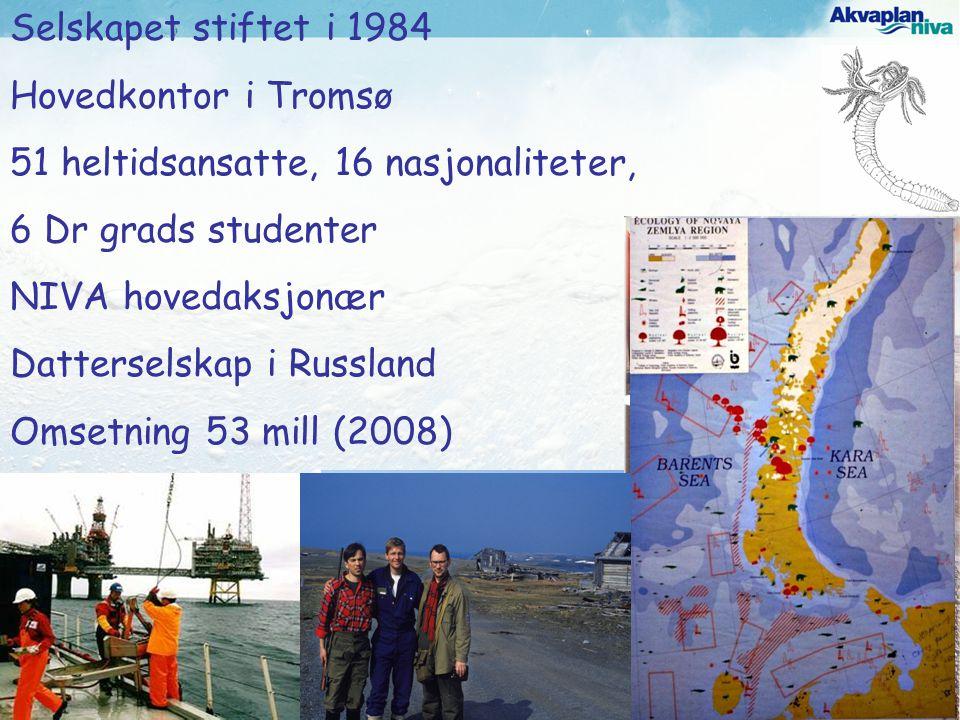 Selskapet stiftet i 1984 Hovedkontor i Tromsø 51 heltidsansatte, 16 nasjonaliteter, 6 Dr grads studenter NIVA hovedaksjonær Datterselskap i Russland Omsetning 53 mill (2008)