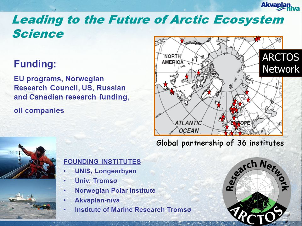Leading to the Future of Arctic Ecosystem Science FOUNDING INSTITUTES •UNIS, Longearbyen •Univ.
