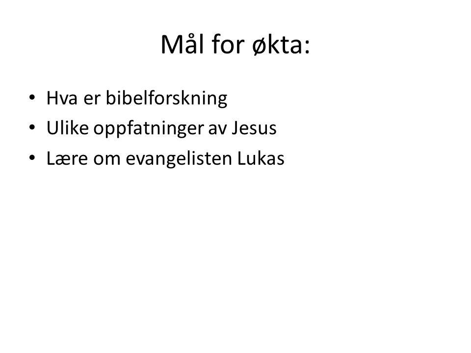 Mål for økta: • Hva er bibelforskning • Ulike oppfatninger av Jesus • Lære om evangelisten Lukas