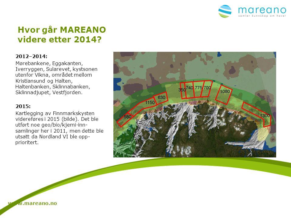 Hvor går MAREANO videre etter 2014? 2012–2014: Mørebankene, Eggakanten, Iverryggen, Sularevet, kystsonen utenfor Vikna, området mellom Kristiansund og