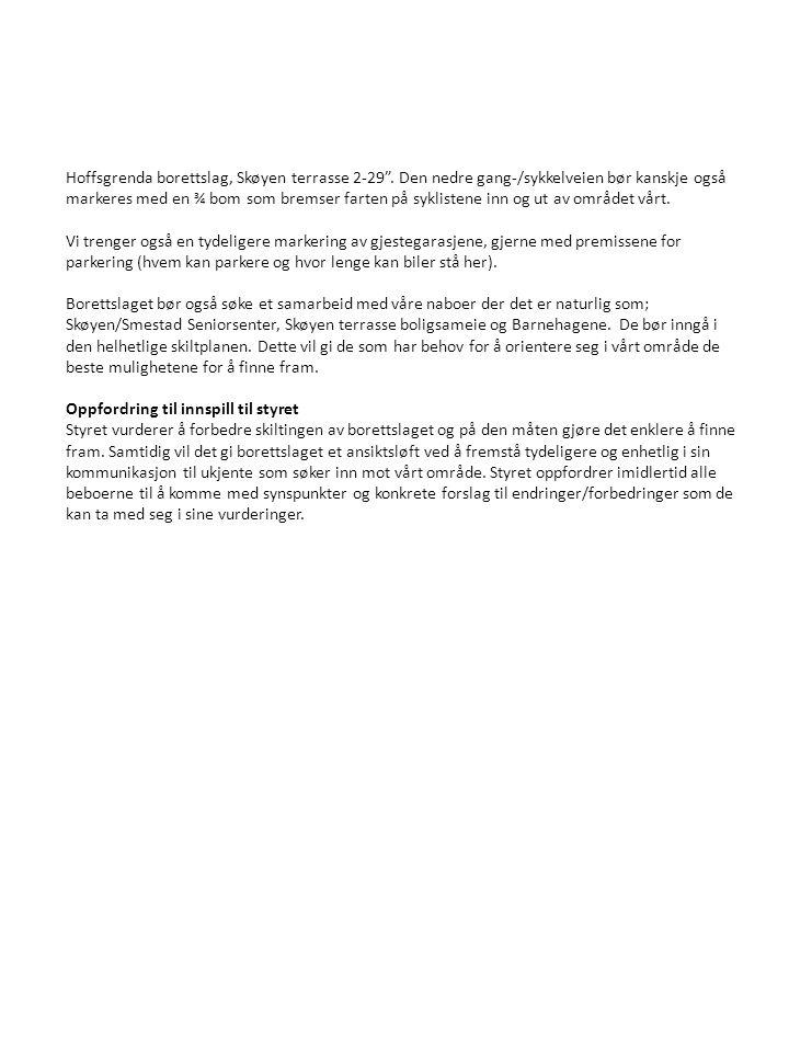 """Hoffsgrenda borettslag, Skøyen terrasse 2-29"""". Den nedre gang-/sykkelveien bør kanskje også markeres med en ¾ bom som bremser farten på syklistene inn"""