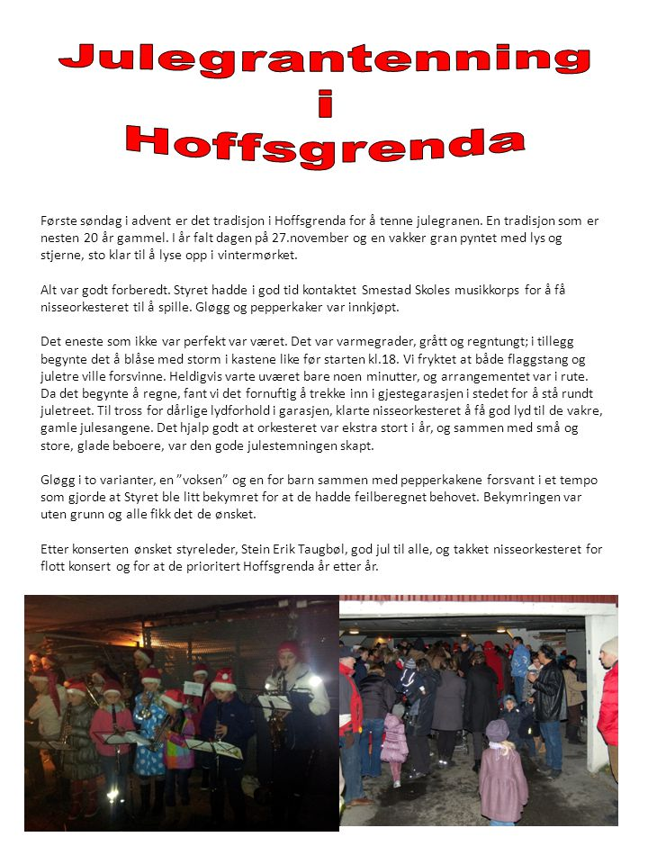 Første søndag i advent er det tradisjon i Hoffsgrenda for å tenne julegranen.