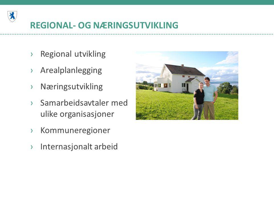 REGIONAL- OG NÆRINGSUTVIKLING ›Regional utvikling ›Arealplanlegging ›Næringsutvikling ›Samarbeidsavtaler med ulike organisasjoner ›Kommuneregioner ›Internasjonalt arbeid