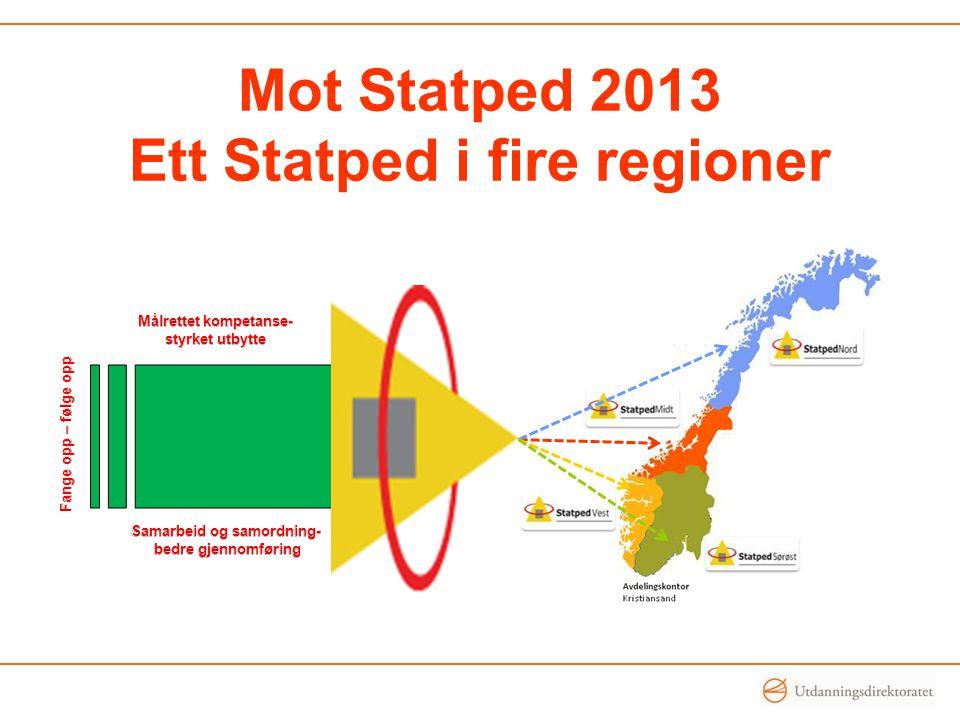 Mot Statped 2013 Ett Statped i fire regioner
