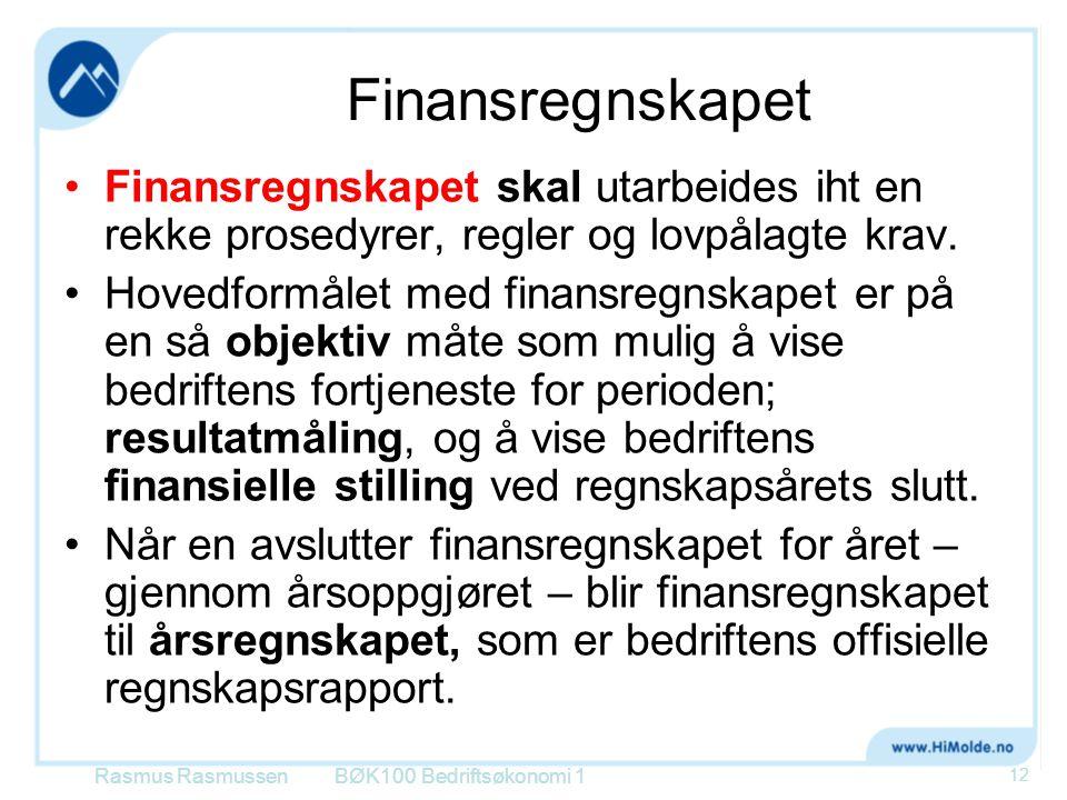 Finansregnskapet •Finansregnskapet skal utarbeides iht en rekke prosedyrer, regler og lovpålagte krav. •Hovedformålet med finansregnskapet er på en så