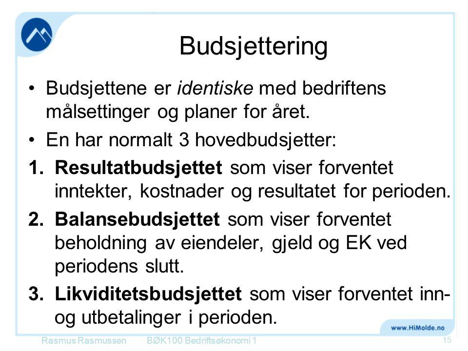 Budsjettering •Budsjettene er identiske med bedriftens målsettinger og planer for året. •En har normalt 3 hovedbudsjetter: 1.Resultatbudsjettet som vi