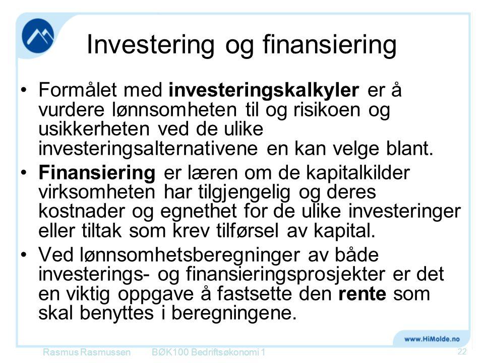 Investering og finansiering •Formålet med investeringskalkyler er å vurdere lønnsomheten til og risikoen og usikkerheten ved de ulike investeringsalte