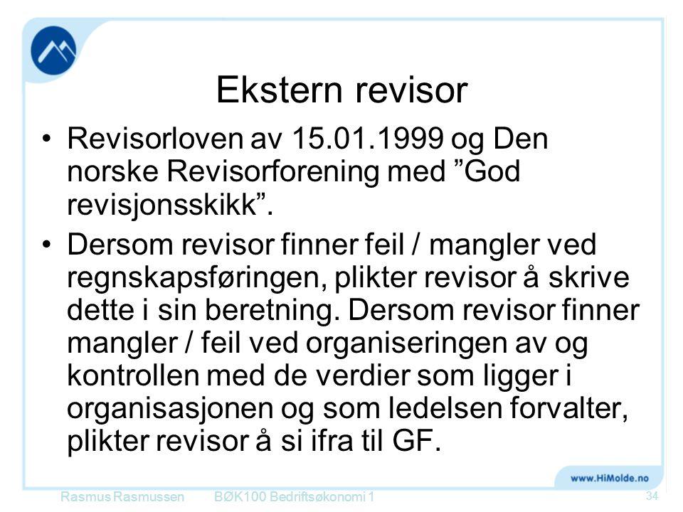 """Ekstern revisor •Revisorloven av 15.01.1999 og Den norske Revisorforening med """"God revisjonsskikk"""". •Dersom revisor finner feil / mangler ved regnskap"""