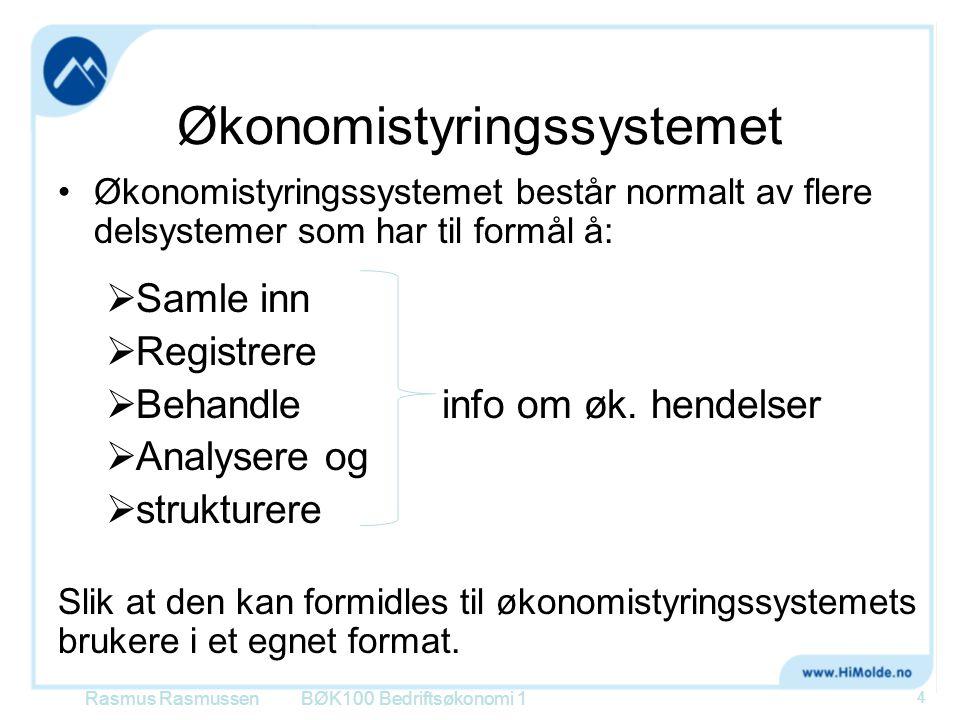 Økonomistyringssystemet •Økonomistyringssystemet består normalt av flere delsystemer som har til formål å:  Samle inn  Registrere  Behandleinfo om