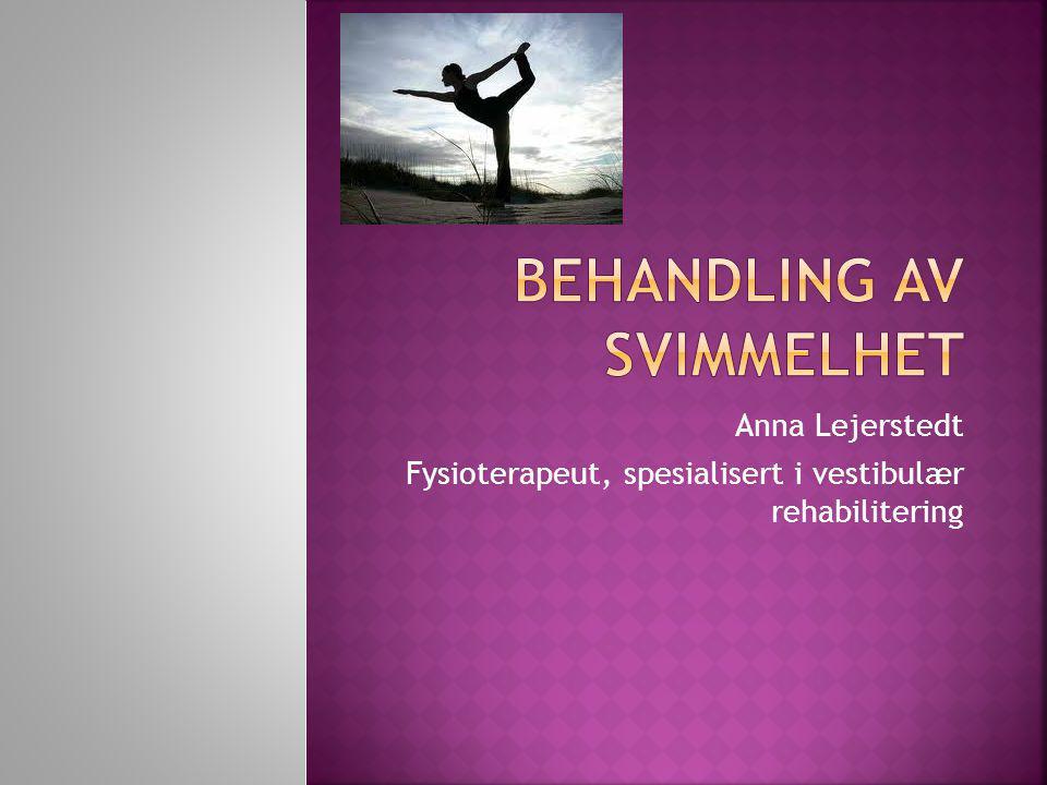 Anna Lejerstedt Fysioterapeut, spesialisert i vestibulær rehabilitering