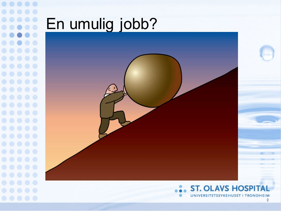 3 En umulig jobb?