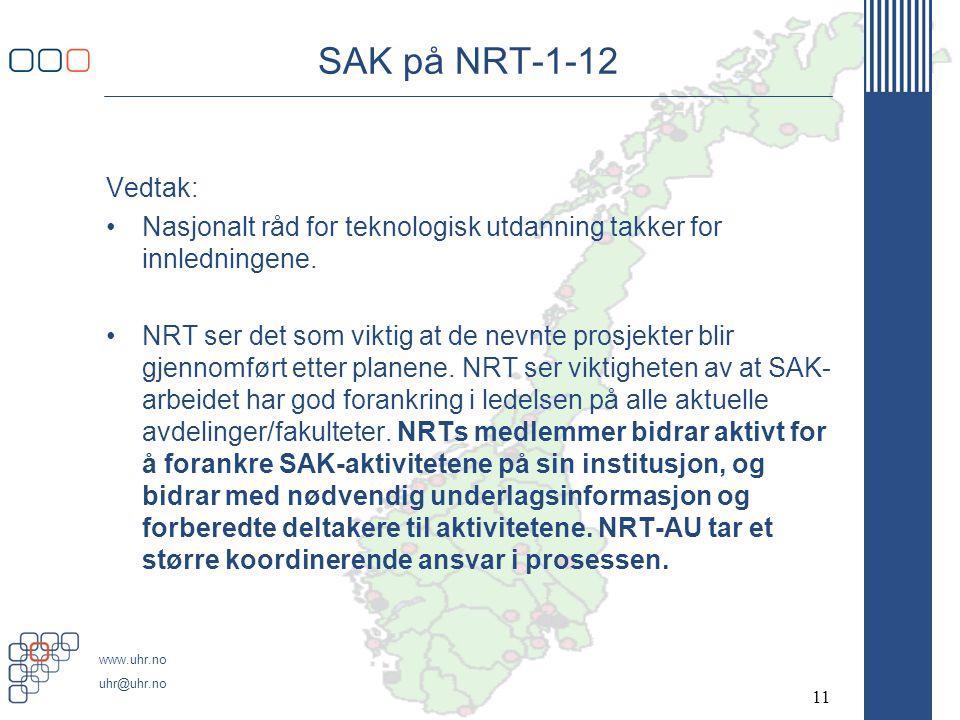 www.uhr.no uhr@uhr.no SAK på NRT-1-12 Vedtak: •Nasjonalt råd for teknologisk utdanning takker for innledningene. •NRT ser det som viktig at de nevnte