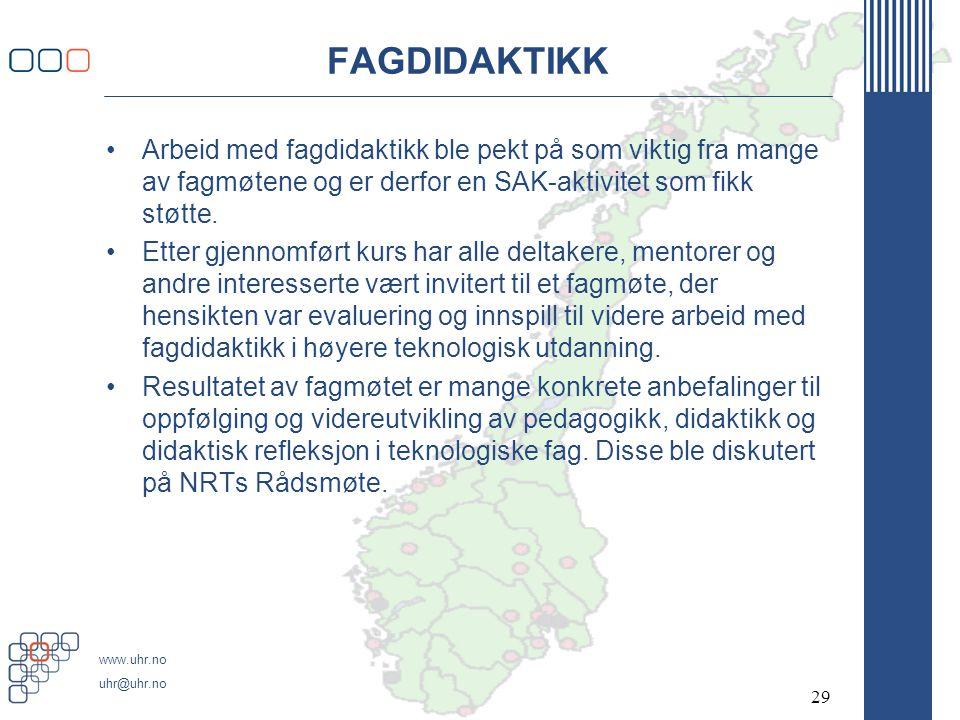 www.uhr.no uhr@uhr.no FAGDIDAKTIKK •Arbeid med fagdidaktikk ble pekt på som viktig fra mange av fagmøtene og er derfor en SAK-aktivitet som fikk støtte.