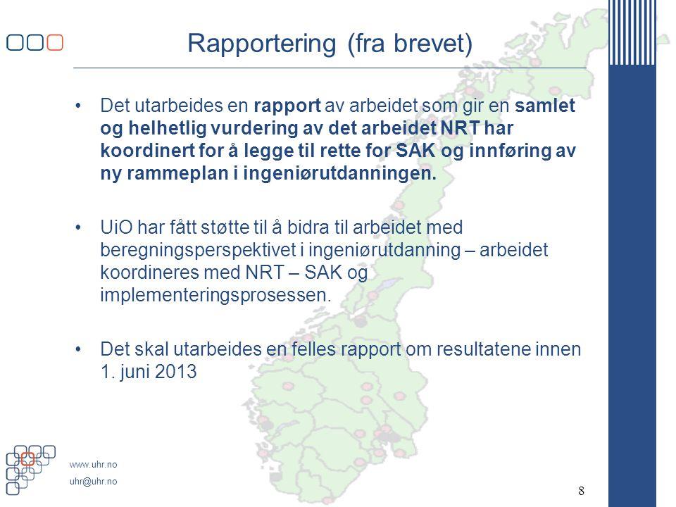 www.uhr.no uhr@uhr.no Rapportering (fra brevet) •Det utarbeides en rapport av arbeidet som gir en samlet og helhetlig vurdering av det arbeidet NRT ha