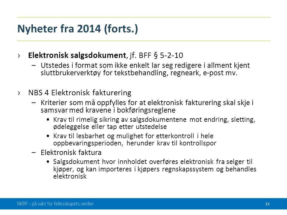 Nyheter fra 2014 (forts.) ›Elektronisk salgsdokument, jf. BFF § 5-2-10 –Utstedes i format som ikke enkelt lar seg redigere i allment kjent sluttbruker