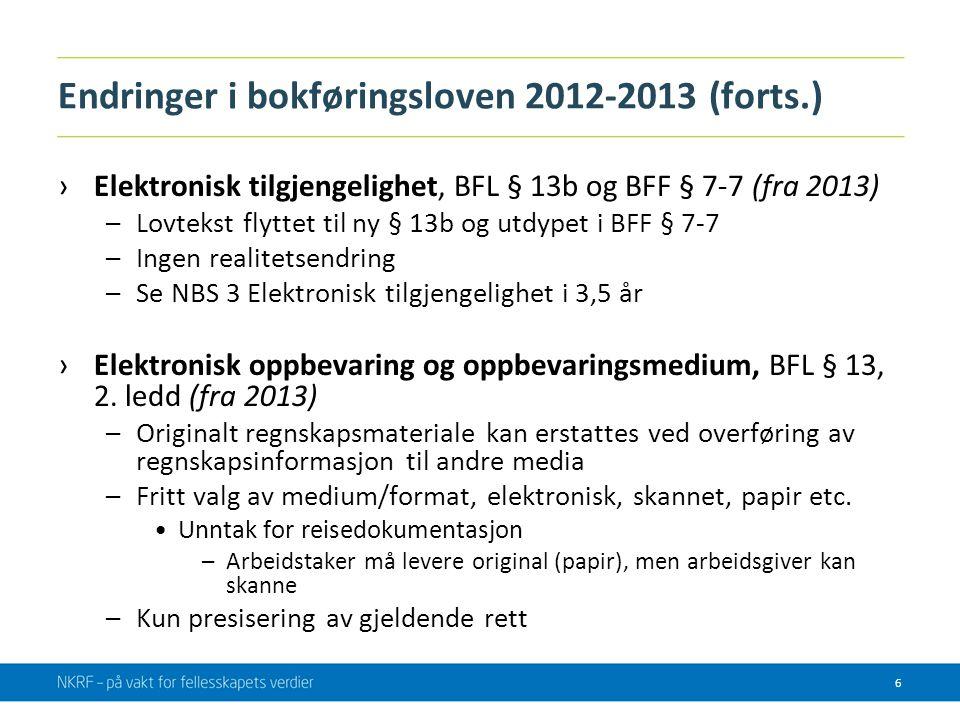 Endringer i bokføringsloven 2012-2013 (forts.) ›Elektronisk tilgjengelighet, BFL § 13b og BFF § 7-7 (fra 2013) –Lovtekst flyttet til ny § 13b og utdyp