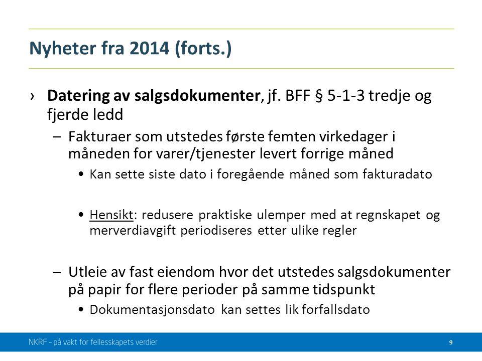 Nyheter fra 2014 (forts.) ›Datering av salgsdokumenter, jf. BFF § 5-1-3 tredje og fjerde ledd –Fakturaer som utstedes første femten virkedager i måned
