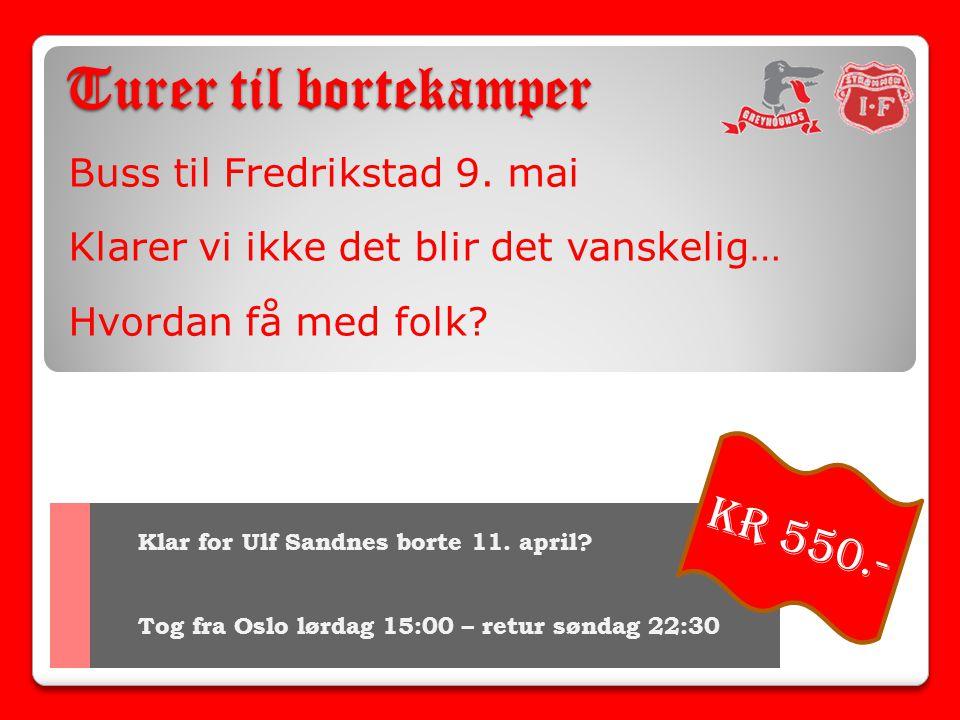 Turer til bortekamper Buss til Fredrikstad 9.