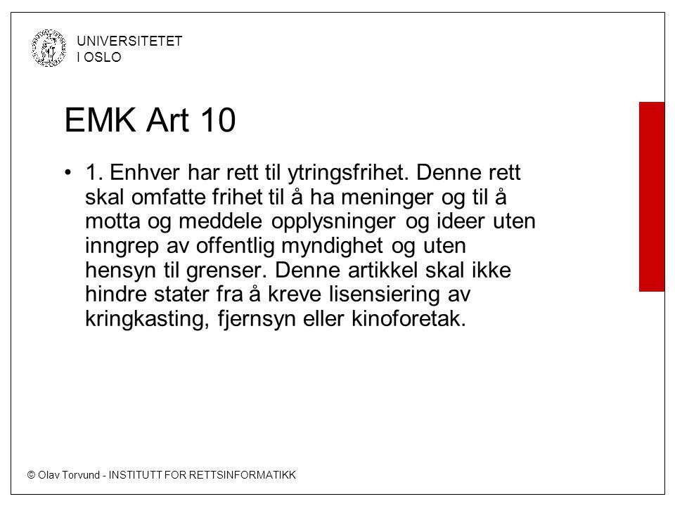 © Olav Torvund - INSTITUTT FOR RETTSINFORMATIKK UNIVERSITETET I OSLO EMK Art 10 •1.
