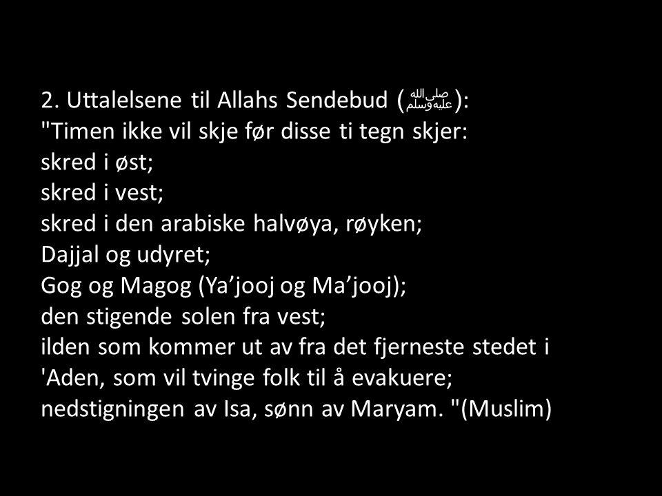 2. Uttalelsene til Allahs Sendebud ( ﷺ ):