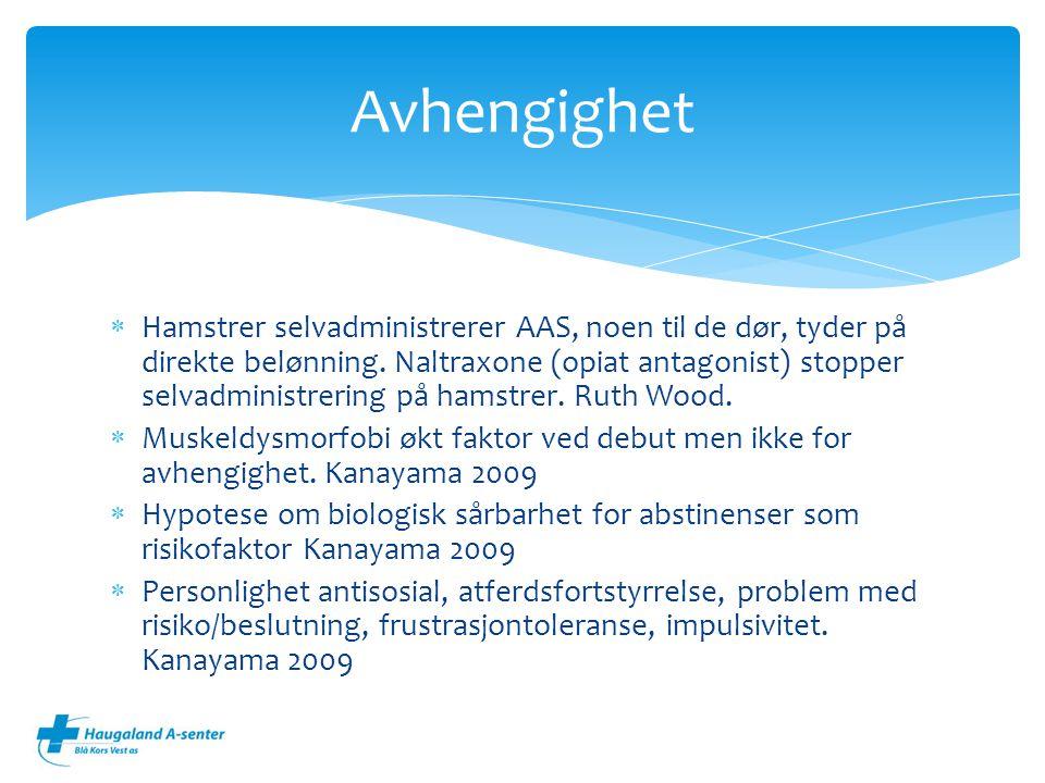 Hamstrer selvadministrerer AAS, noen til de dør, tyder på direkte belønning. Naltraxone (opiat antagonist) stopper selvadministrering på hamstrer. R