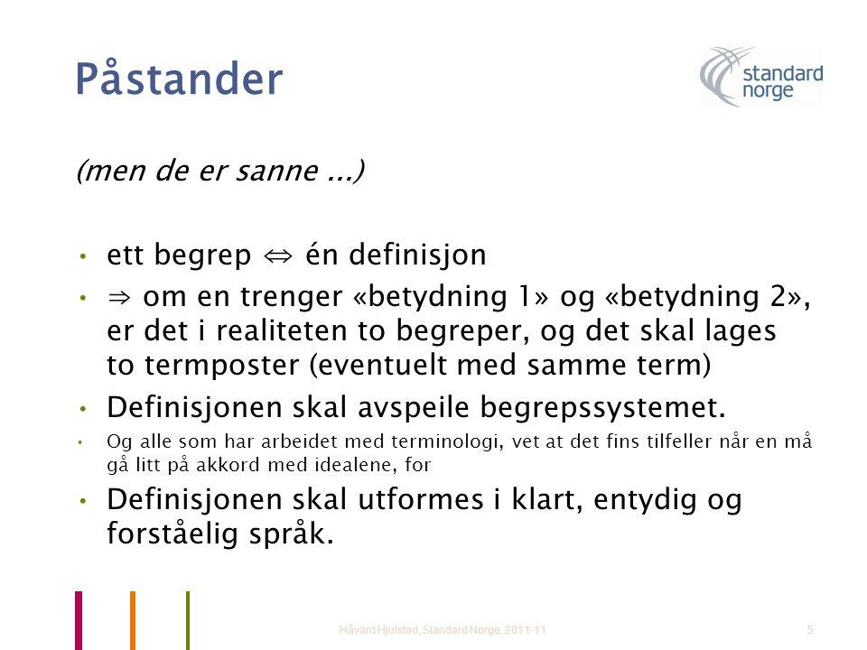6 Kjennetegn (igjen) •kjennetegn •viktige kjennetegn •atskillende kjennetegn Håvard Hjulstad, Standard Norge, 2011-11