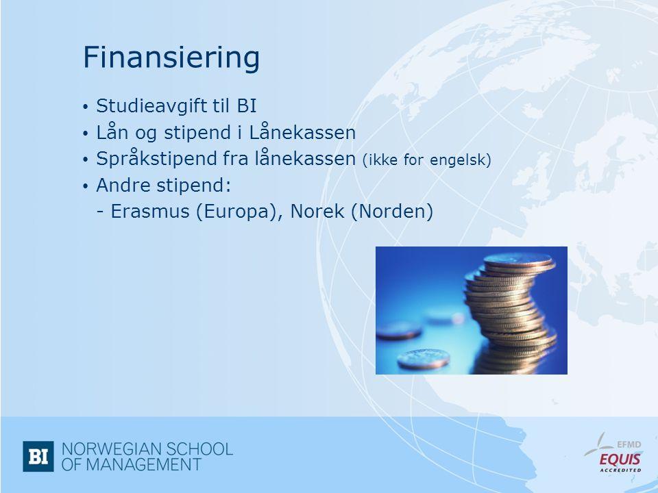 Finansiering • Studieavgift til BI • Lån og stipend i Lånekassen • Språkstipend fra lånekassen (ikke for engelsk) • Andre stipend: - Erasmus (Europa), Norek (Norden)