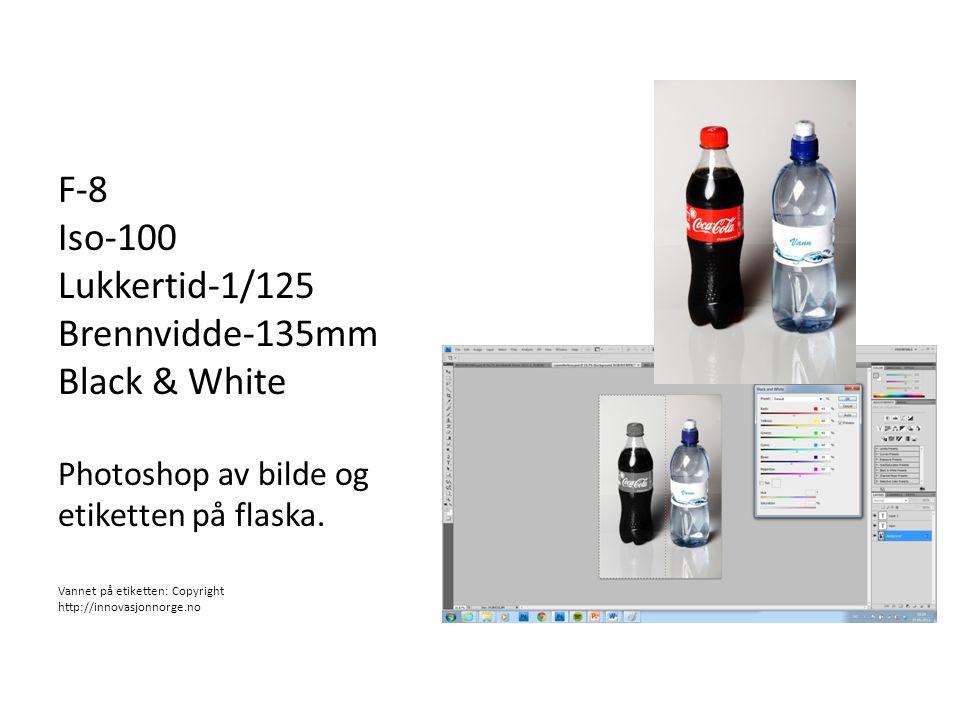 F-8 Iso-100 Lukkertid-1/125 Brennvidde-135mm Black & White Photoshop av bilde og etiketten på flaska. Vannet på etiketten: Copyright http://innovasjon