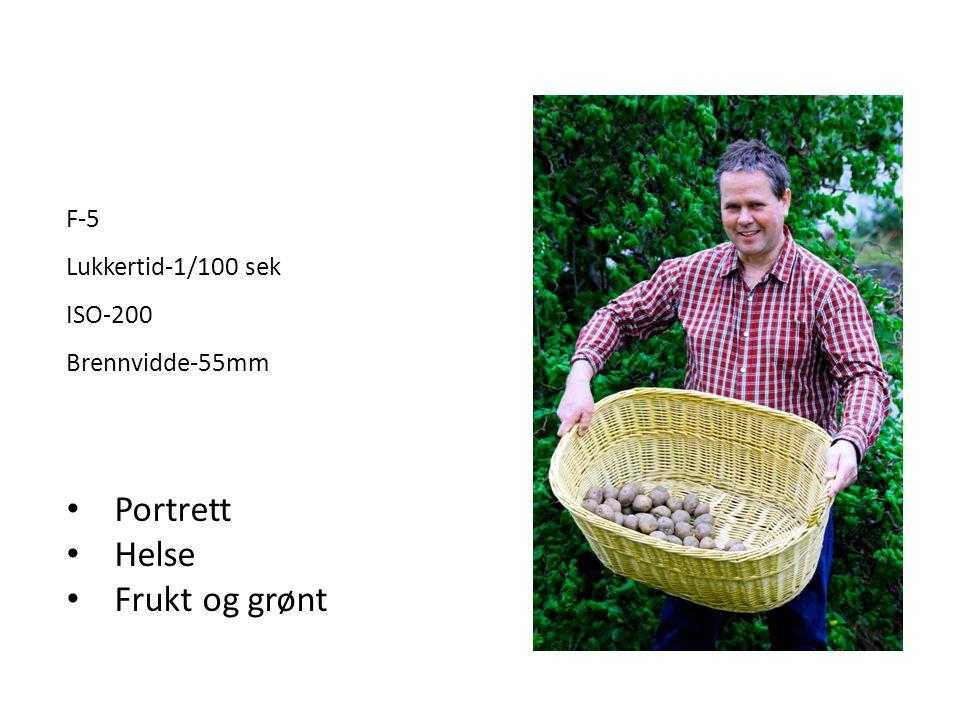 • Portrett • Helse • Frukt og grønt F-5 Lukkertid-1/100 sek ISO-200 Brennvidde-55mm