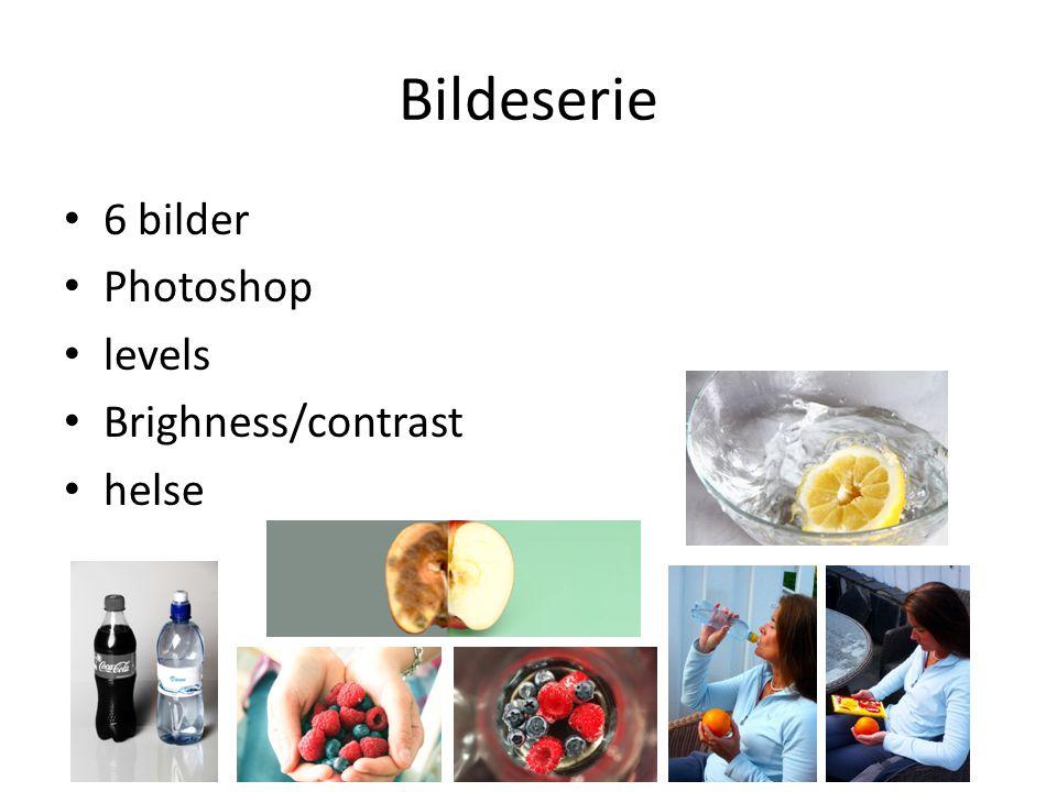 Bildeserie • 6 bilder • Photoshop • levels • Brighness/contrast • helse