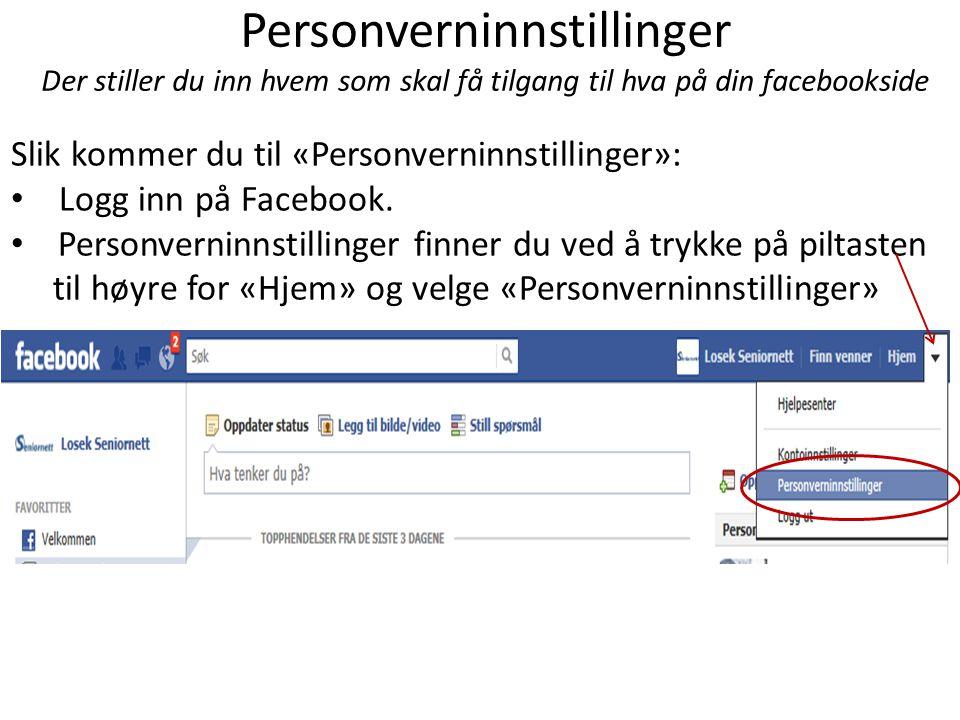 Personverninnstillinger • Facebook kommer med standard-innstillinger også på personverninnstillinger.