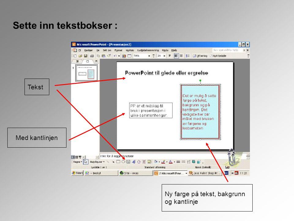 Sette inn tekstbokser : Tekst Med kantlinjen Ny farge på tekst, bakgrunn og kantlinje