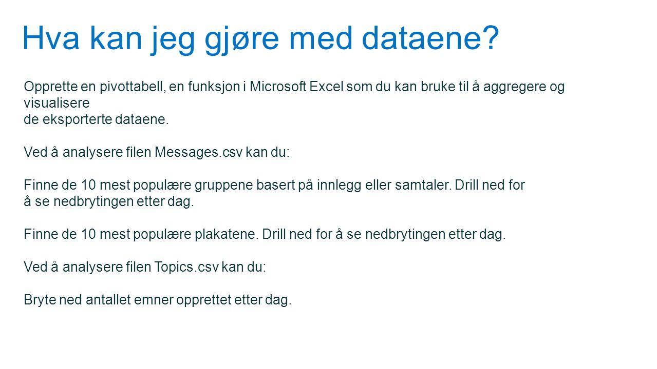 Hva kan jeg gjøre med dataene? Opprette en pivottabell, en funksjon i Microsoft Excel som du kan bruke til å aggregere og visualisere de eksporterte d