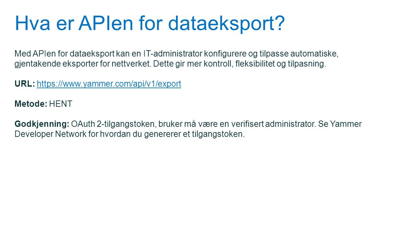 Hva er APIen for dataeksport? Med APIen for dataeksport kan en IT-administrator konfigurere og tilpasse automatiske, gjentakende eksporter for nettver