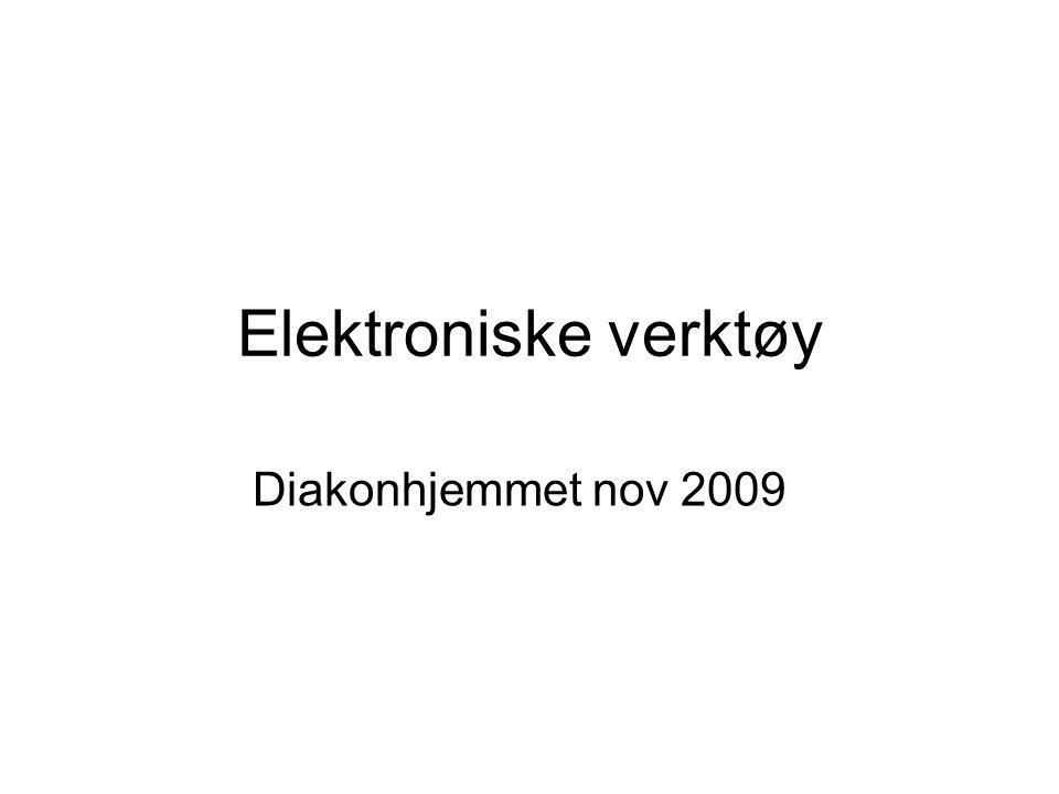 Elektroniske verktøy Diakonhjemmet nov 2009