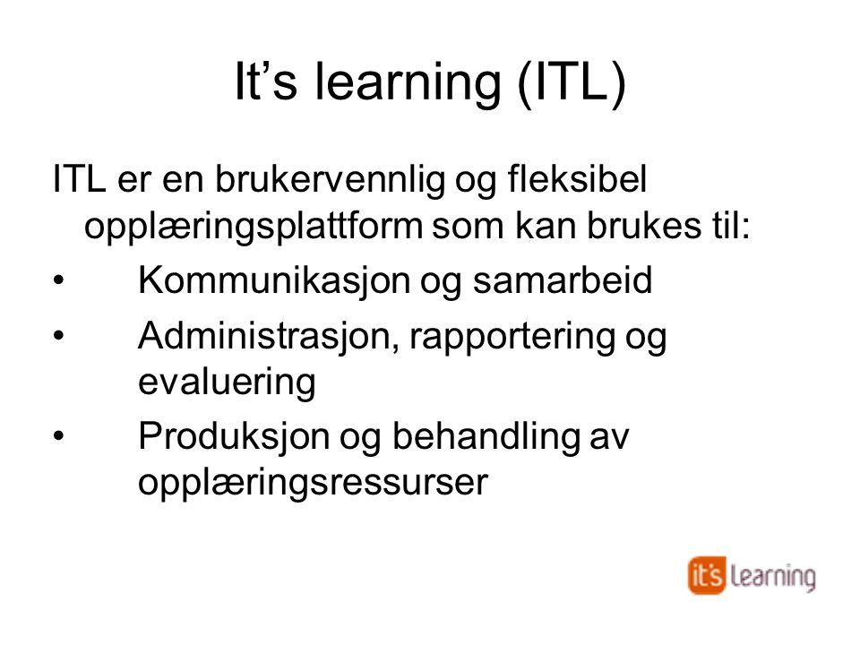 It's learning (ITL) ITL er en brukervennlig og fleksibel opplæringsplattform som kan brukes til: •Kommunikasjon og samarbeid •Administrasjon, rapportering og evaluering •Produksjon og behandling av opplæringsressurser