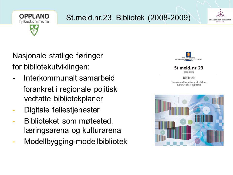 Nasjonale statlige føringer for bibliotekutviklingen: - Interkommunalt samarbeid forankret i regionale politisk vedtatte bibliotekplaner -Digitale fel