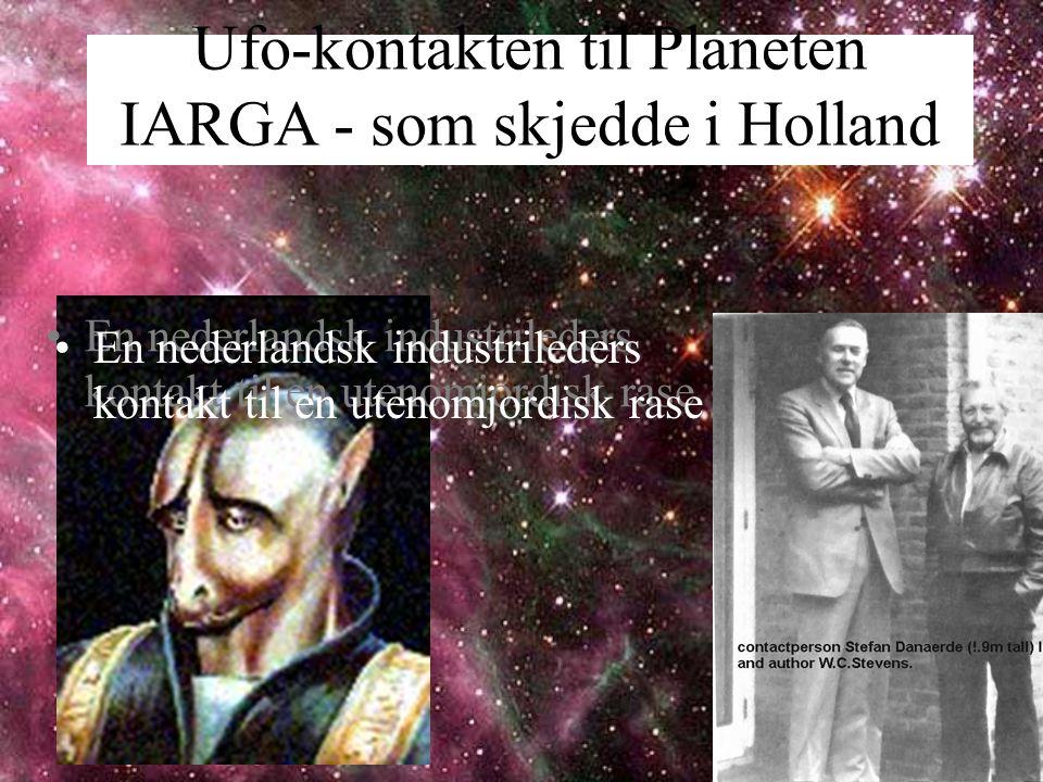 Ufo-kontakten til Planeten IARGA - som skjedde i Holland •En nederlandsk industrileders kontakt til en utenomjordisk rase