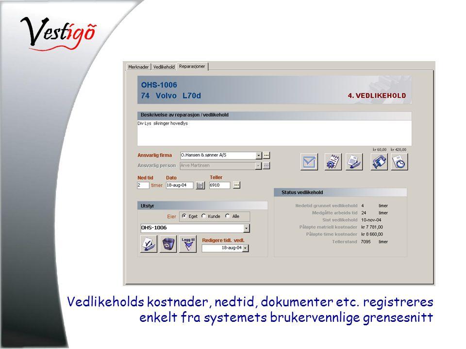 Vedlikeholds kostnader, nedtid, dokumenter etc. registreres enkelt fra systemets brukervennlige grensesnitt