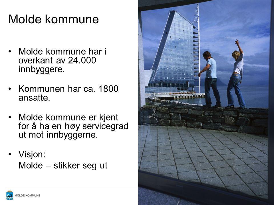 Molde kommune •Molde kommune har i overkant av 24.000 innbyggere. •Kommunen har ca. 1800 ansatte. •Molde kommune er kjent for å ha en høy servicegrad